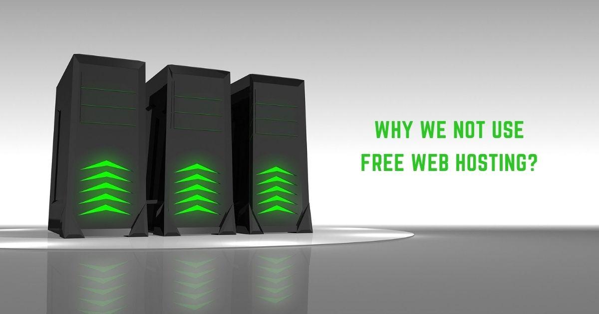 Why We Not Use Free Web Hosting
